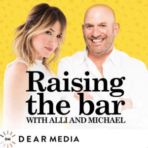 raising the bar with alli and michael podcast podcasts for quarantine entrepreneurship drybar founder business talk