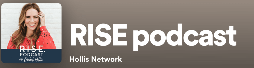 rise podcast rachel hollis podcasts for quarantine hollis network inspiring business talks personal development